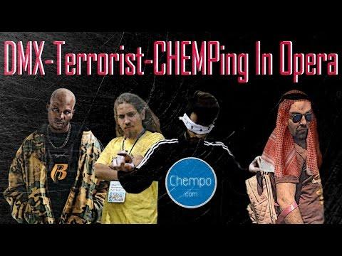 DMX-Terrorist-CHEMPing In Opera