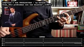 LOQUILLO Y LOS TROGLODITAS - La mataré (bass cover w/ Tabs) [full HD]
