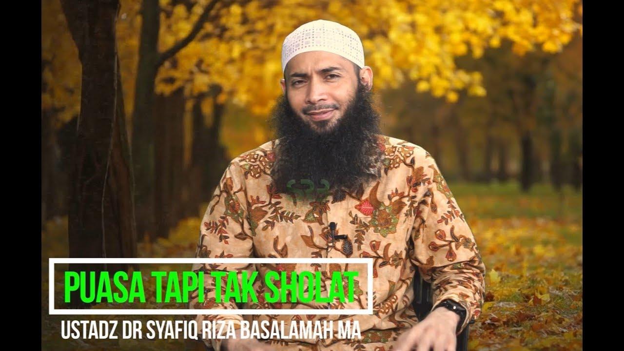 Puasa Tapi tak Sholat - Ustadz Syafiq Riza Basalamah