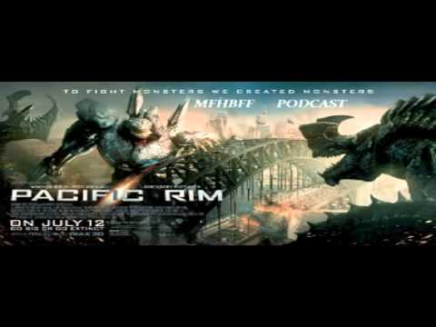 MFHBFF Podcast- Pacific Rim Review