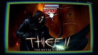 RazörFist Arcade: THIEF II: The Metal Stream