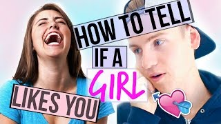HOW TO TELL IF A GIRL LIKES YOU!
