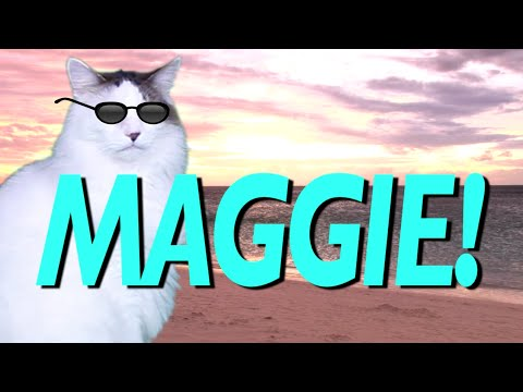 HAPPY BIRTHDAY MAGGIE! EPIC CAT Happy Birthday Song