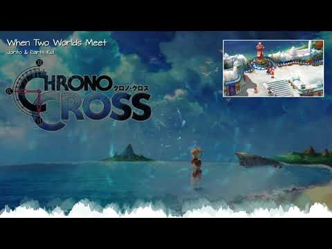 """Chrono Cross remix - """"When Two Worlds Meet"""" (Another Termina / Home Marbule)"""