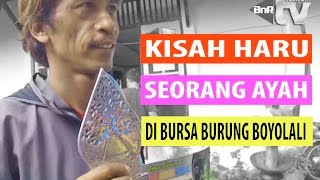 Video BIRD MARKET : Kisah Haru Seorang Ayah Di Bursa Burung Boyolali Puguh Liontin download MP3, 3GP, MP4, WEBM, AVI, FLV Oktober 2017