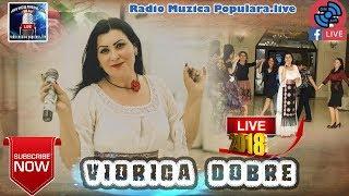 VIORICA DOBRE - CEL MAI NOU SUPER COLAJ MUZICA DE PETERECERE LIVE 2018 SARBA SI HORA