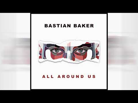All Around Us   Bastian Baker