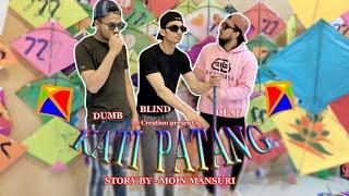   Kati Patang- DumB, DeaF,BlinD   uttrayan 2020   77 Creation present's  