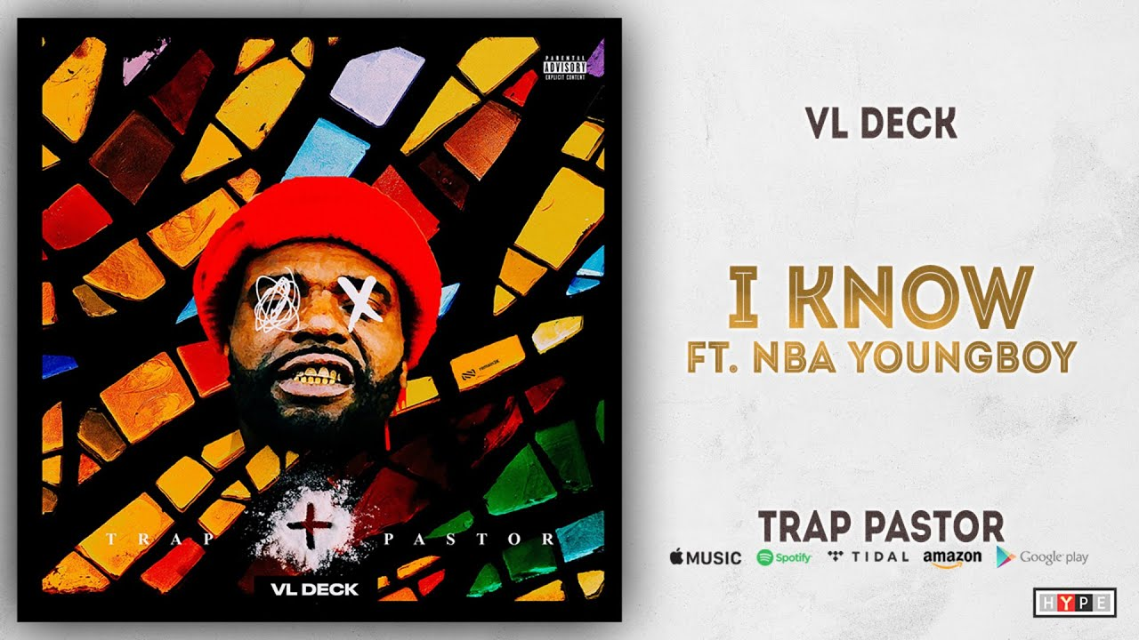 Download VL Deck & NBA YoungBoy - I Know