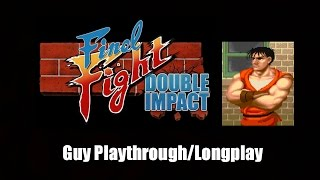 Final Fight: Double Impact - Guy Playthrough/Longplay