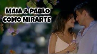 Maia & Pablo - Como Mirarte
