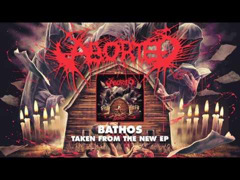 ABORTED - Bathos (Album Track)