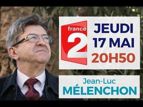 L'Emission politique - Jean-Luc Mélenchon - 17/05/2018