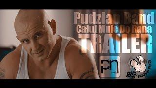 Trailer: Pudzian Band - Całuj Mnie do Rana