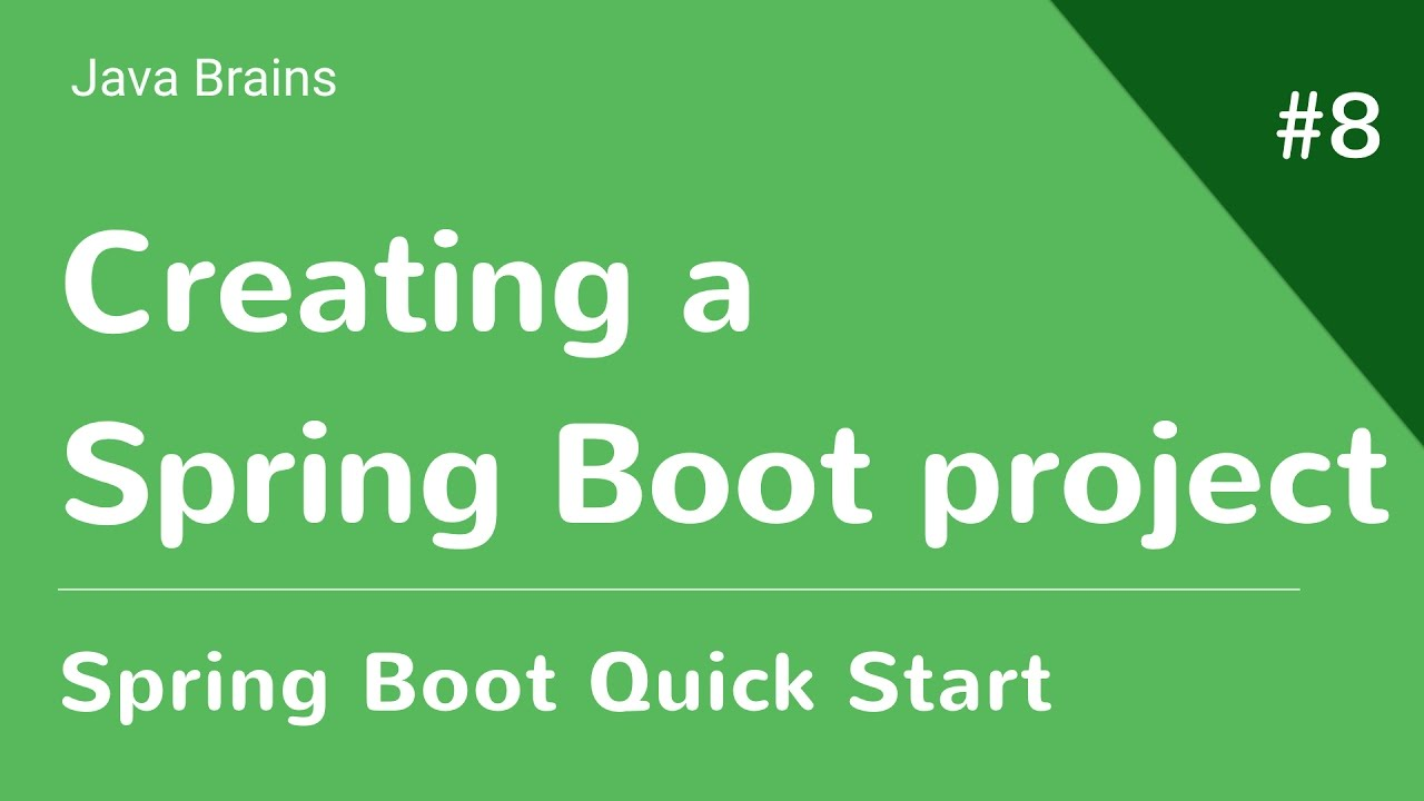 Spring Boot Quick Start 8 - Creating a Spring Boot project - YouTube