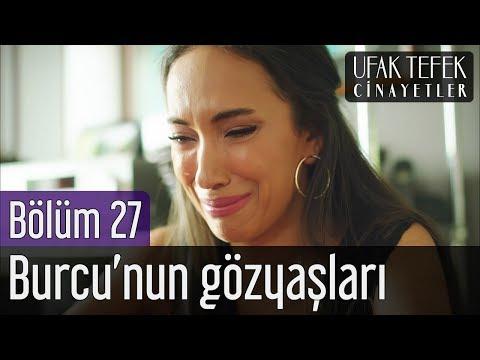 Ufak Tefek Cinayetler 27. Bölüm - Burcu'nun Gözyaşları
