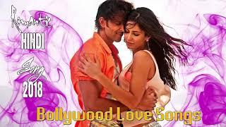Romantic Hindi Songs 2018   Bollywood Love Songs   I love Hindi Songs Music   Part 11  Long video