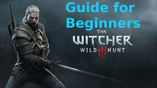Witcher 3 Guide - combat, signs, crafting, abilities, money and more tips