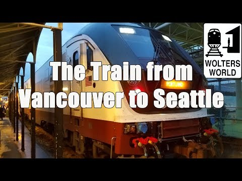 The Train from Vancouver to Seattle Explained