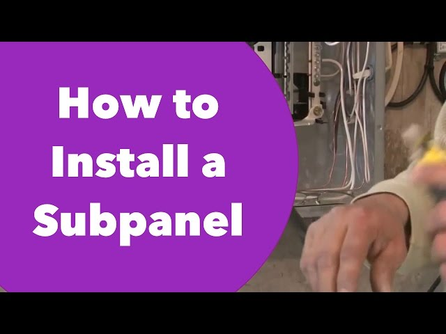 Sub Panel Installation With How To Video