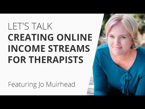 Let's Talk Creating Online Income Streams For Therapists ft. Jo Muirhead