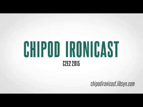 Chipod Ironicast #6: C2E2 2015