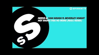 NERVO & Ivan Gough ft. Beverly Knight - Not Taking This No More (MAKJ Remix)