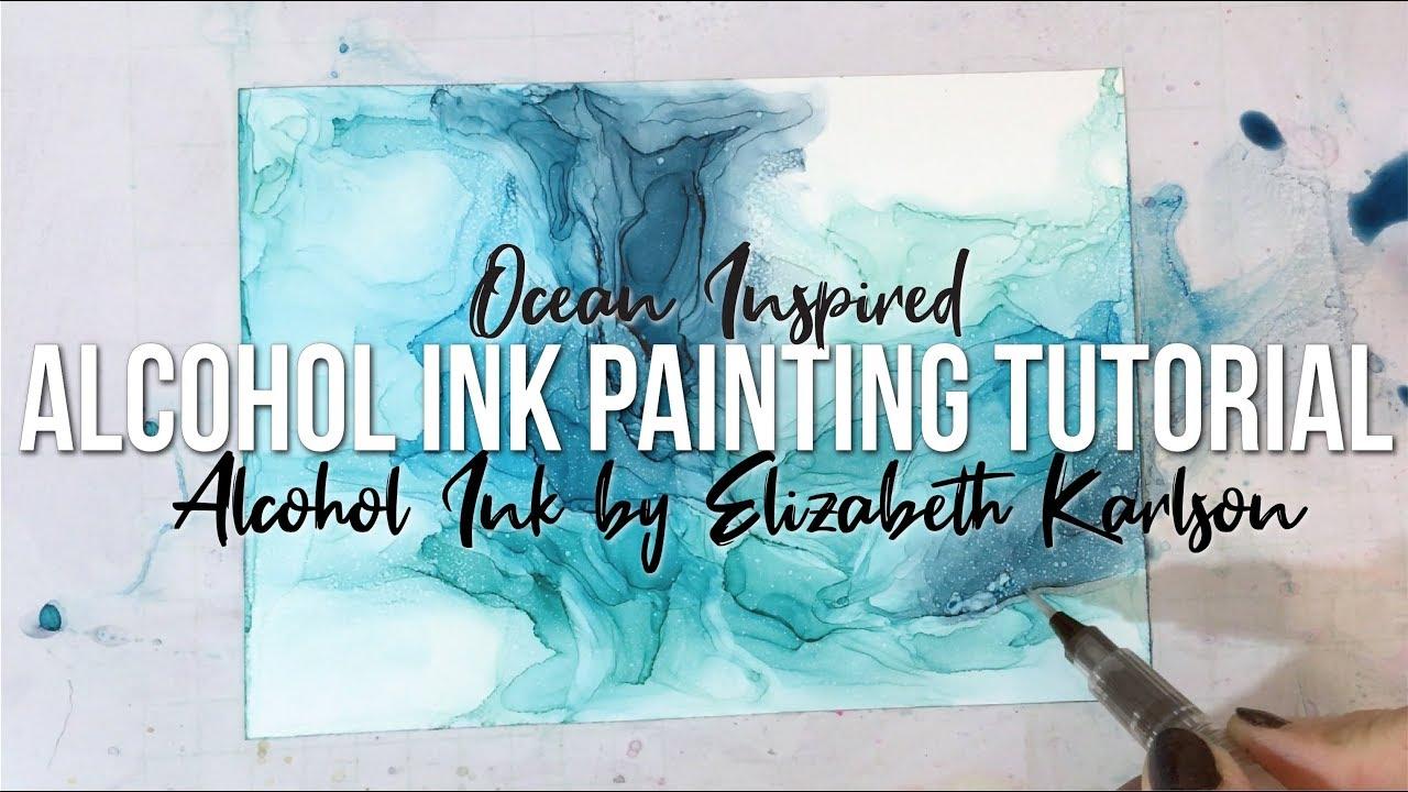 ALCOHOL INK TUTORIAL   Ocean Inspired Painting   Paint with Me   Elizabeth  Karlson