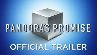 Pandora's Promise - Official Trailer [HD]