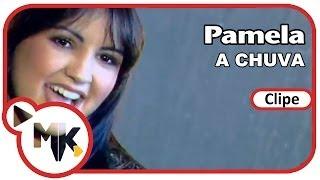 Pamela - 🌧️ A Chuva (Clipe Oficial MK Music) Video