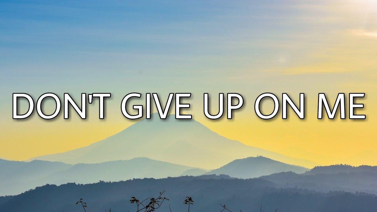 Andy Grammer - Don\'t Give Up On Me (Lyrics)