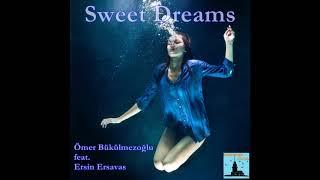 Omer Bukulmezoglu feat  Ersin Ersavas - Sweet Dreams  Original Mix  Resimi