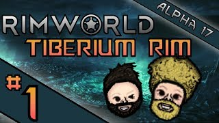 RimWorld Alpha 17 | Tiberium Rim Ep1 - Extreme Difficulty | CO-OP Let
