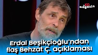 Erdal Beşikçioğlu'ndan flaş Behzat Ç. açıklaması