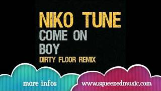Niko Tune - Come On (Dirty Floor Video Edit)