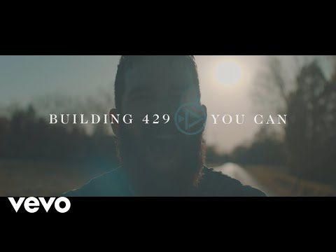 Building 429 - You Can (Official Music Video)
