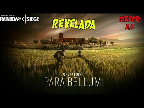 🔴RAINBOW SIX SIEGE OPERATION PARA BELLUM COMENTANDO EN DIREC
