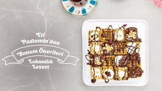 Eti Pastamia'dan Sunum Önerileri Lokmalık Pastamia