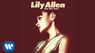 Lily Allen - Bass Like Home (Official Audio)