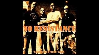 "NO RESISTANCE - ""Sanctioned & Proud"" (2013)"