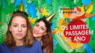 banana papaia #22 🍌Os limites da passagem de ano