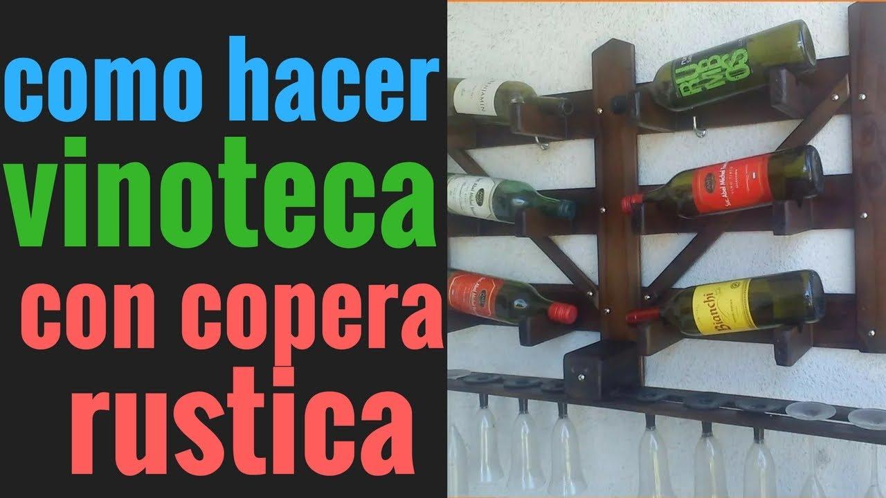 Como hacer una vinoteca con forma de tranquera mas copero de forma rustica y artesanal youtube - Como montar una vinoteca ...
