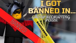 I GOT BANNED IN GROUP RECRUITING PLAZA... Roblox Group Recrutement Plaza