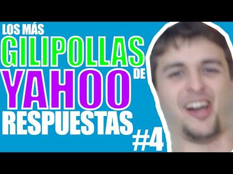 Los más GILIPOLLAS de Yahoo Answers... 4ª Parte!