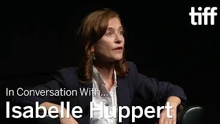 ISABELLE HUPPERT    In Conversation With....   TIFF 2016