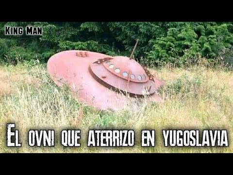 OVNI aterriza en Yugoslavia y hubo encuentro cercano de primer y segundo tipo