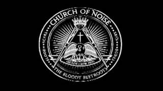 The Bloody Beetroots Feat  Dennis Lyxzen  - Church Of Noise