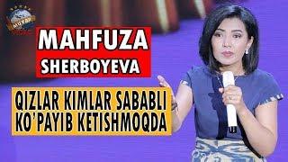 Mahfuza Sherboyeva - Qizlar kimlar sababli ko`payib ketishmoqda?!