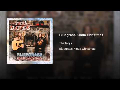 Bluegrass Kinda Christmas     The Roys