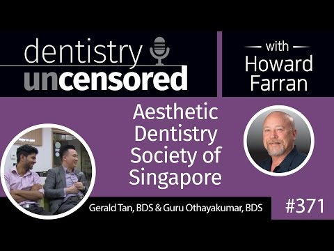 371 Aesthetic Dentistry Society of Singapore with Gerald Tan and Guru Othayakumar